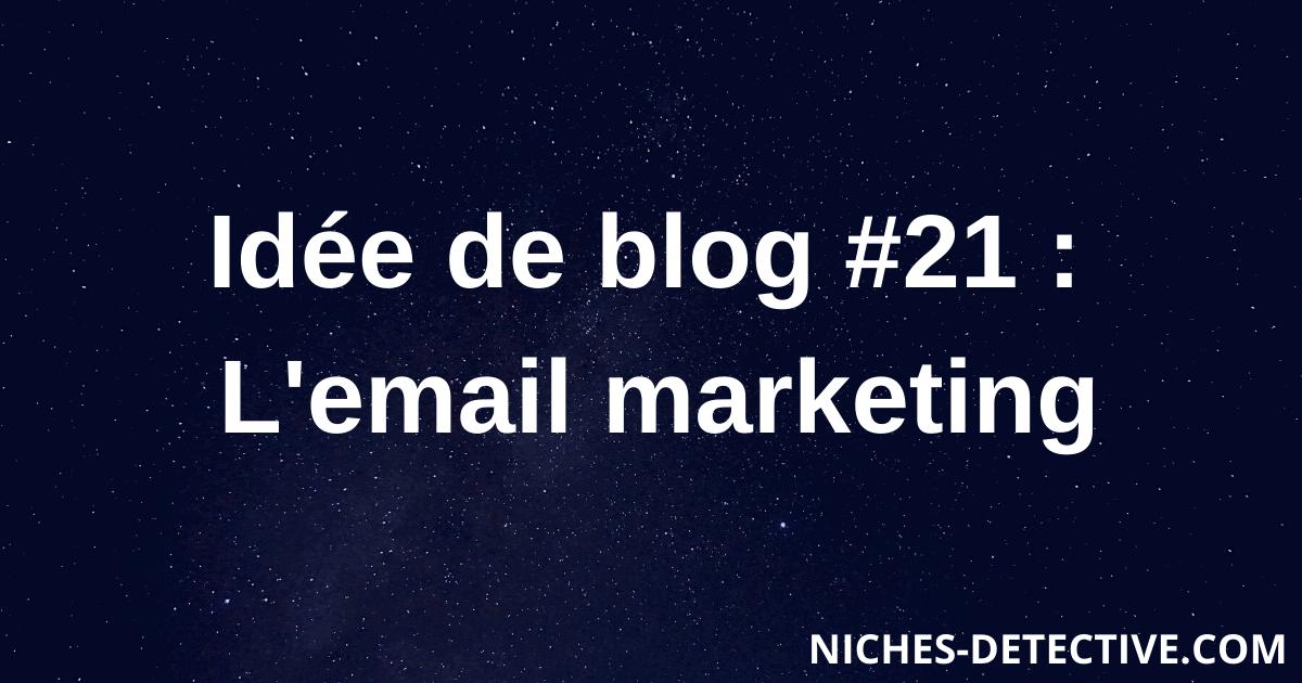Idée de blog #21 : L'email marketing