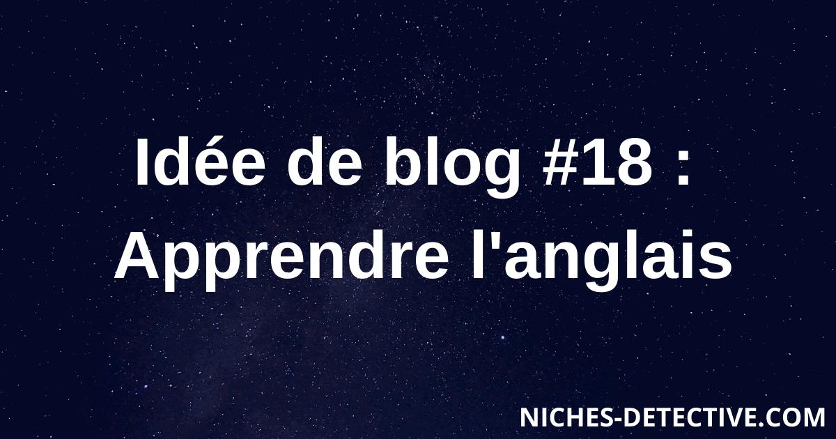 Idée de blog #18 : Apprendre l'anglais