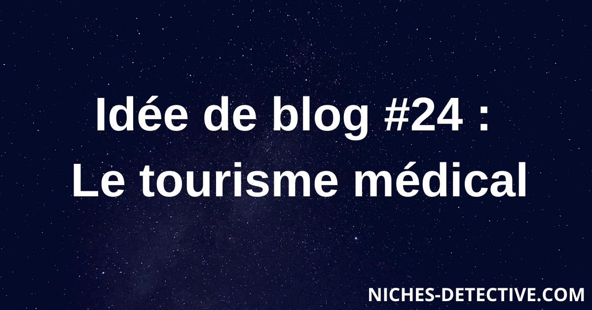 Idée de blog #24 : le tourisme médical