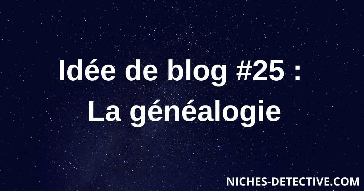 Idée de blog #25 : la généalogie