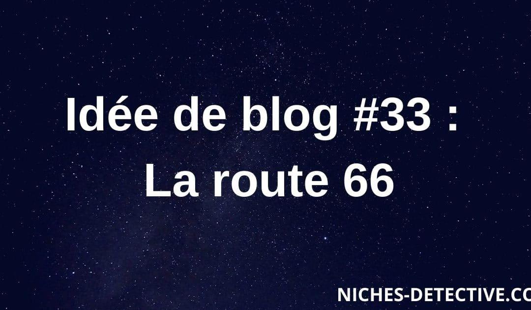 Idée de blog #33 : la route 66