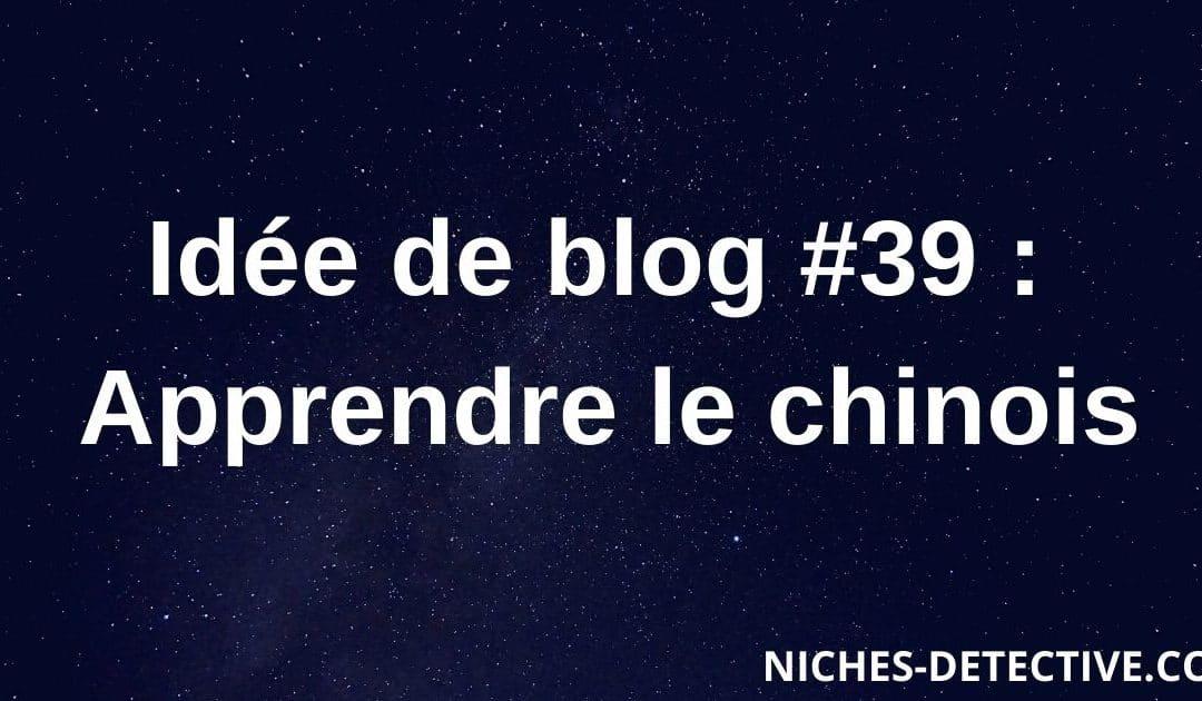 Idée de blog #39 : Apprendre le chinois