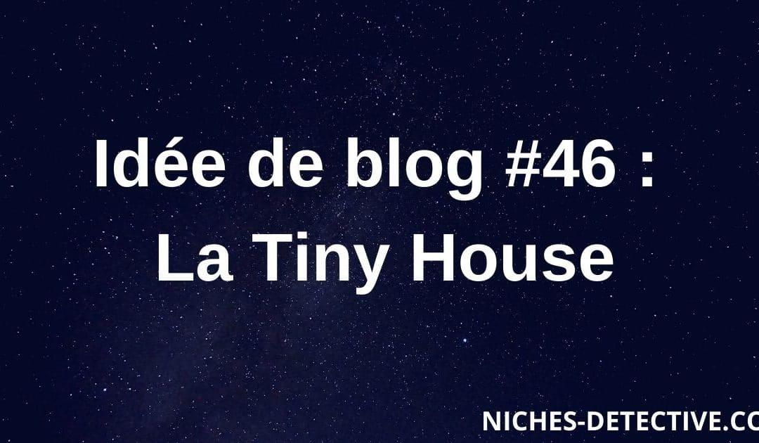 Idée de blog #46 : la Tiny House