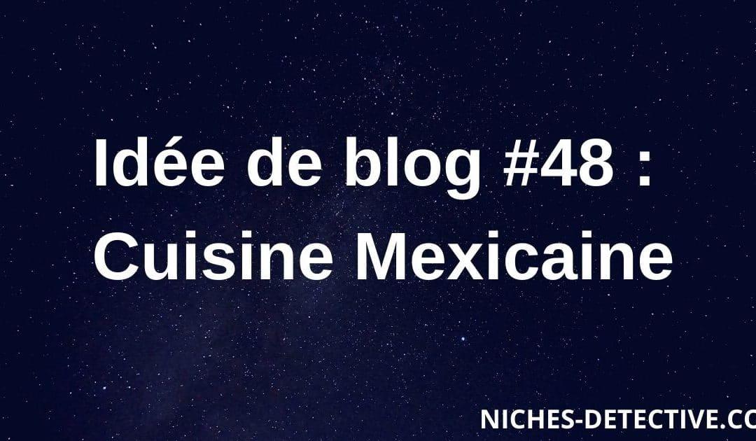 Idée de blog #48 : Cuisine mexicaine