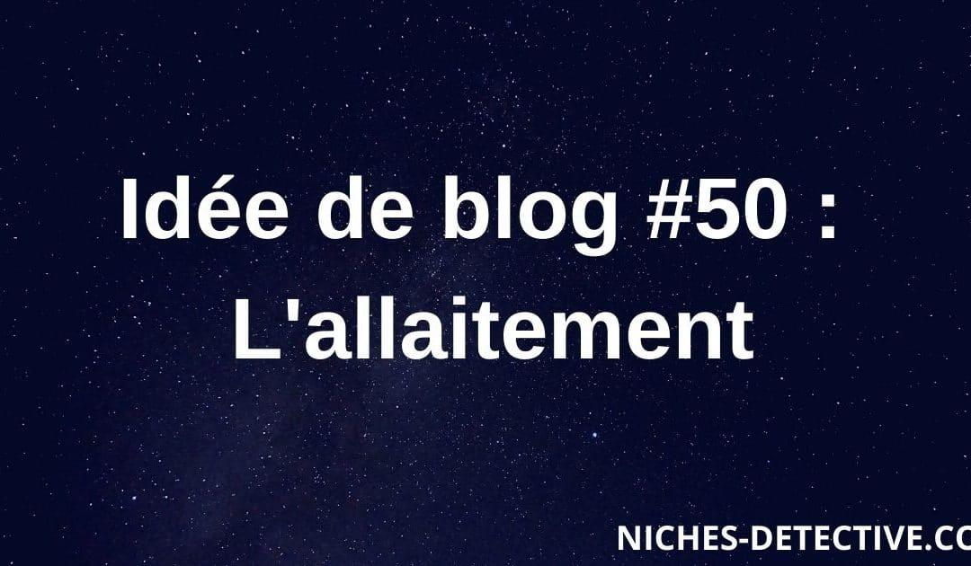 Idée de blog #50 : L'allaitement
