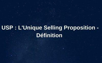 USP : Unique Selling Proposition – Définition