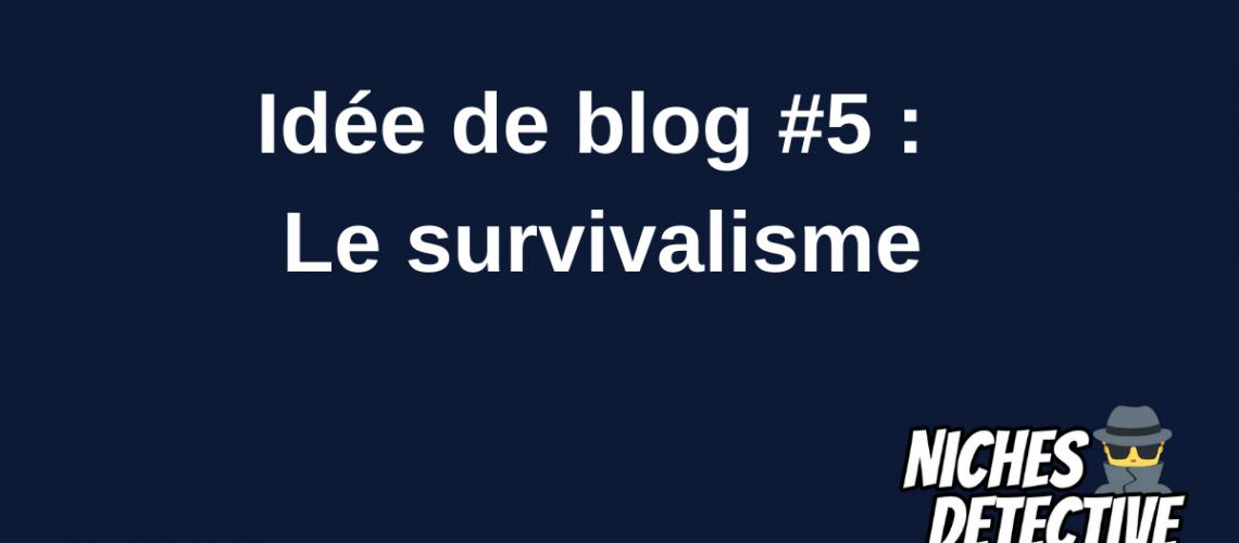 Idée de blog 5 Le survivalisme